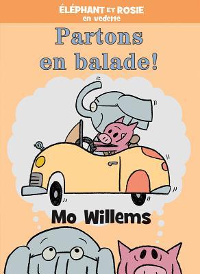 ?l?phant Et Rosie: Partons En Balade! Cover Image
