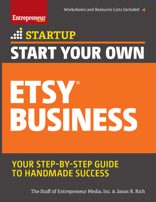 Start Your Own Etsy Business: Handmade Goods, Crafts, Jewelry, and More (Startup) Cover Image