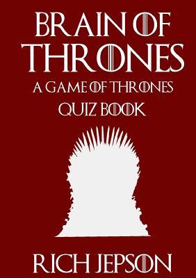 Brain of Thrones - A Game of Thrones Quiz Book Cover Image
