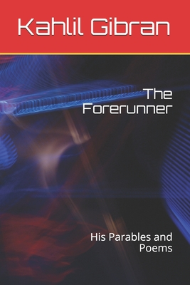 The Forerunner: His Parables and Poems Cover Image