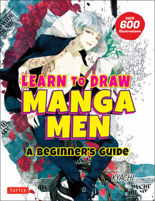 Learn to Draw Manga Men: A Beginner's Guide (with Over 600 Illustrations) Cover Image