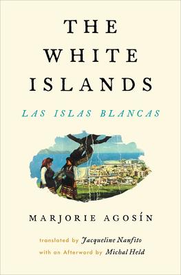 Cover for The White Islands / Las Islas Blancas