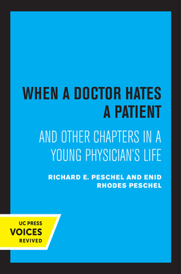 When A Doctor Hates A Patient: And Other Chapters in a Young Physician's Life Cover Image