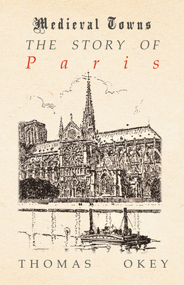 The Story of Paris (Medieval Towns Series) Cover Image