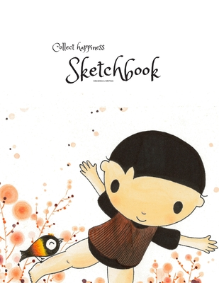 Collect happiness sketchbook(Drawing & Writing)( Volume 3)(8.5*11) (100 pages): Collect happiness and make the world a better place. Cover Image