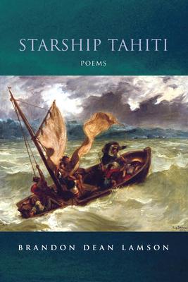 Starship Tahiti (Juniper Prize for Poetry) Cover Image