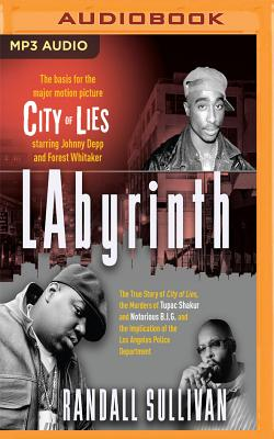 Labyrinth: The True Story of City of Lies, the Murders of Tupac Shakur and Notorious B.I.G. and the Implication of the Los Angele Cover Image