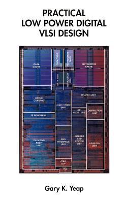 Practical Low Power Digital VLSI Design Cover Image
