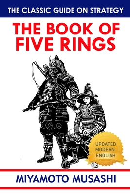 The Book of Five Rings: Ancient Chinese Wisdom on Leadership And Strategy Cover Image