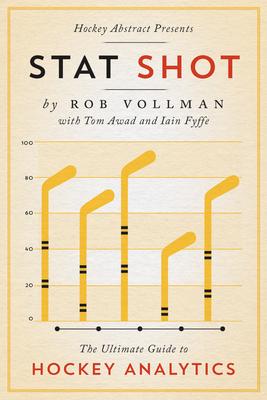 Hockey Abstract Presents... Stat Shot: The Ultimate Guide to Hockey Analytics Cover Image
