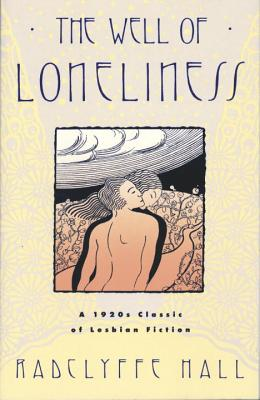 The Well of Loneliness: The Classic of Lesbian Fiction Cover Image