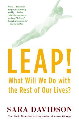 Leap!: What Will We Do with the Rest of Our Lives? Cover Image
