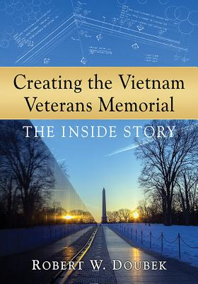Creating the Vietnam Veterans Memorial: The Inside Story Cover Image