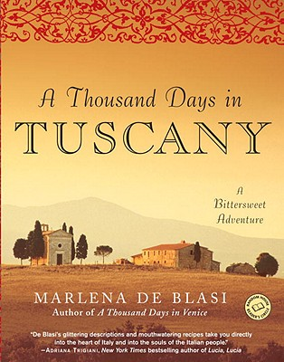 A Thousand Days in Tuscany: A Bittersweet Adventure Cover Image