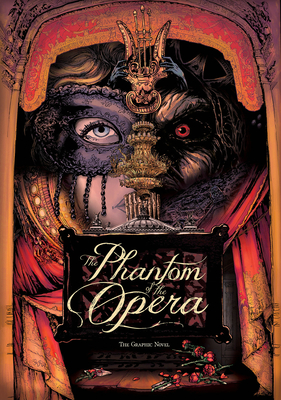 The Phantom of the Opera: The Graphic Novel Cover Image