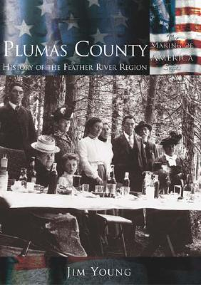 Plumas County:: History of the Feather River Region (Making of America) Cover Image