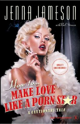 How to Make Love Like a Porn Star Cover