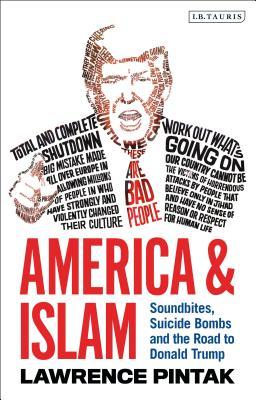 America & Islam: Soundbites, Suicide Bombs and the Road to Donald Trump Cover Image