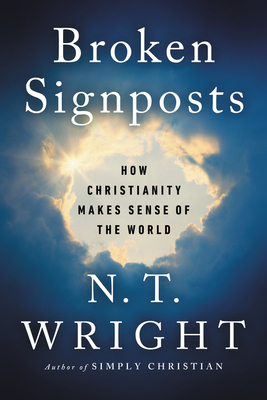 Broken Signposts: How Christianity Makes Sense of the World Cover Image