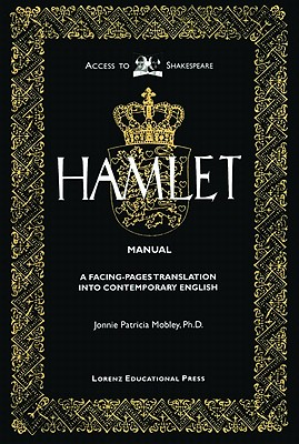 Hamlet Manual: A Facing-Pages Translation Into Contemporary English (Access to Shakespeare) Cover Image