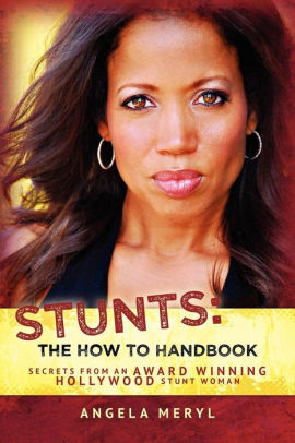 Stunts: The How to Handbook: Secrets from an Award Winning Hollywood Stunt Woman Cover Image
