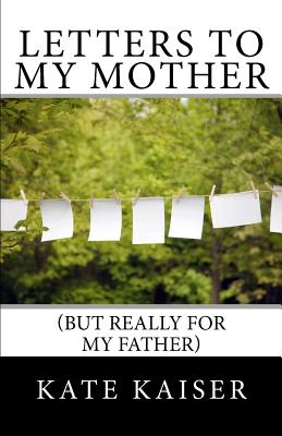 Letters to My Mother (But Really for My Father) Cover