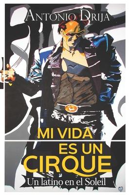 Mi vida es un Cirque: Un latino en el Soleil Cover Image