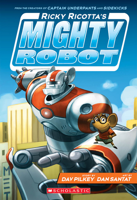 Ricky Ricotta's Mighty Robot (Ricky Ricotta's Mighty Robot #1) Cover Image