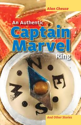 Cover for An Authentic Captain Marvel Ring and Other Stories