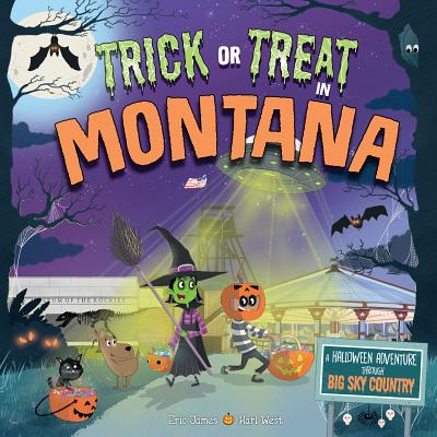 Trick or Treat in Montana: A Halloween Adventure Through Big Sky Country Cover Image