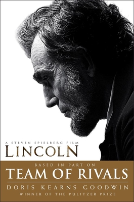 Team of Rivals: Lincoln Film Tie-In Edition Cover Image