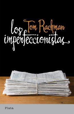 Los Imperfeccionistas = The Imperfectionists Cover Image
