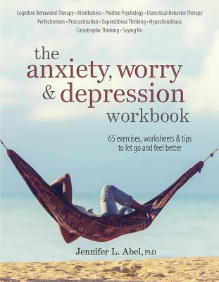 The Anxiety, Worry & Depression Workbook Cover Image