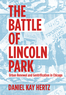 The Battle of Lincoln Park: Urban Renewal and Gentrification in Chicago Cover Image