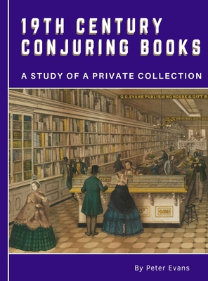 19th Century Conjuring Books: A Study of a Private Collection Cover Image