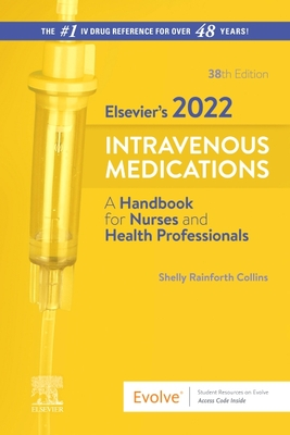 Elsevier's 2022 Intravenous Medications: A Handbook for Nurses and Health Professionals Cover Image