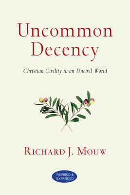 Uncommon Decency: Christian Civility in an Uncivil World Cover Image