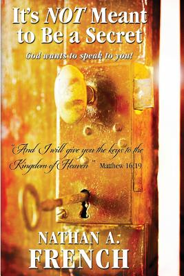 It's Not Meant To Be A Secret: God Wants To Speak To You Cover Image