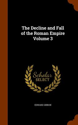 The Decline and Fall of the Roman Empire Volume 3 Cover Image