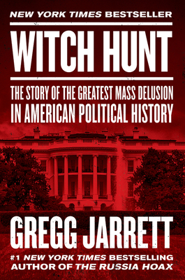 Witch Hunt: The Story of the Greatest Mass Delusion in American Political History Cover Image