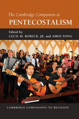 The Cambridge Companion to Pentecostalism (Cambridge Companions to Religion) Cover Image