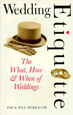 Wedding Etiquette: The What, How & When of Weddings Cover Image
