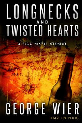 Longnecks & Twisted Hearts: A Bill Travis Mystery Cover Image