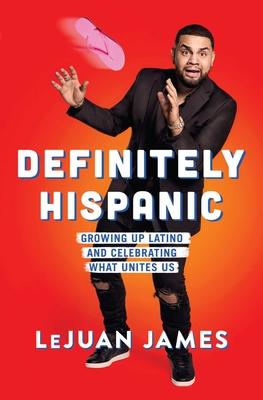 Definitely Hispanic: Growing Up Latino and Celebrating What Unites Us cover