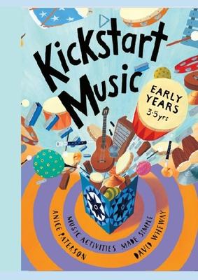 Kickstart Music Early Years (3-5 years) Cover Image