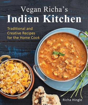 Vegan Richa's Indian Kitchen: Traditional and Creative Recipes for the Home Cook Cover Image
