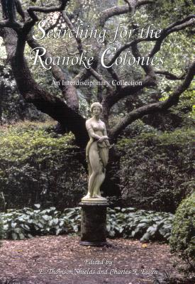 Searching for the Roanoke Colonies: An Interdisciplinary Collection Cover Image
