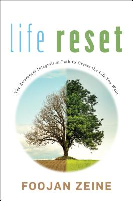 Life Reset: The Awareness Integration Path to Create the Life You Want Cover Image