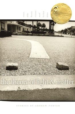 The Theory of Light and Matter: Stories (Flannery O'Connor Award for Short Fiction #77) Cover Image