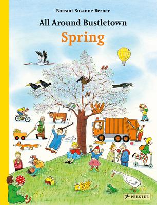 All Around Bustletown: Spring (All Around Bustletown Series) Cover Image